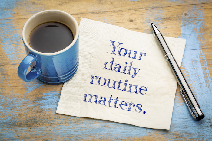 Is Your Daily Routine Working For You?
